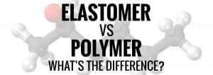 Elastomer vs Polymer