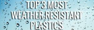 Weather Resistant Plastics