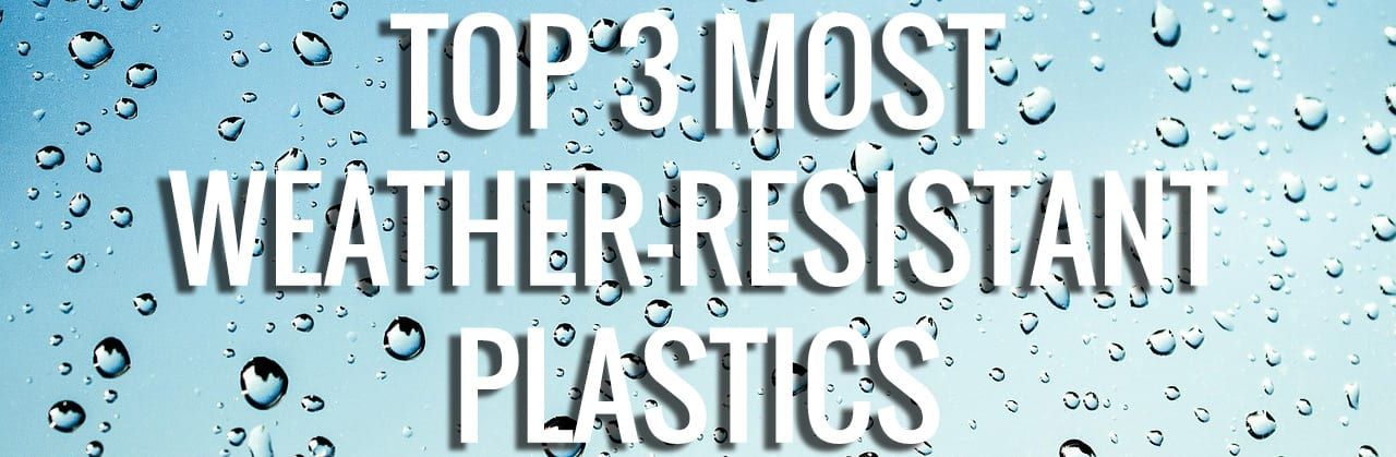 Weather Resistant Plastics